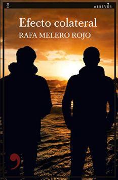 Efecto colateral, de Rafa Melero: una gran novela negra