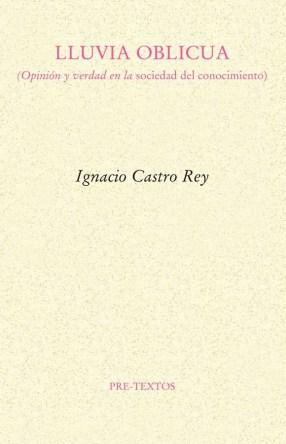 Lluvia oblicua, de Ignacio Castro Rey: Llueve sobre la cruel losa de los humanos