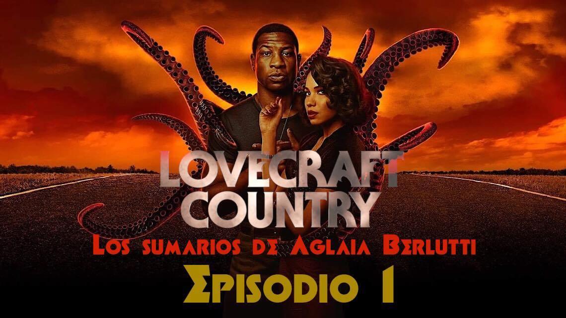 Lovecraft Country (episodio uno): Lovecraft en las tinieblas