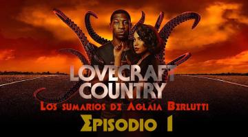 Lovecraft Country (episodio uno): Lovecraft en las tinieblas
