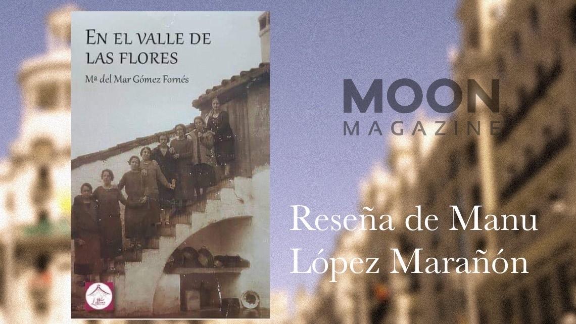 En el valle de las flores, de María del Mar Gómez Fornés. Poesía madrileña (VI) 1
