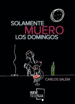 Solamente muero los domingos, de Carlos Salem. Poesía madrileña (V)