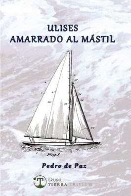 Ulises amarrado al mástil. Pedro de Paz. Poesía madrileña (III)