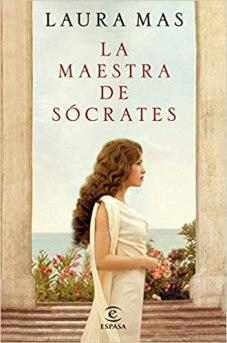 La maestra de Sócrates, de Laura Mas: la inmortalidad a la sombra de los siglos