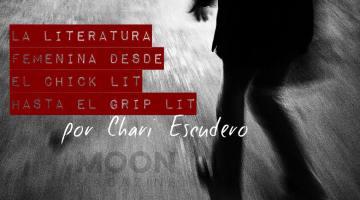 ¿Qué leemos las mujeres?: La literatura femenina desde el Chick lit hasta el Grip Lit 4