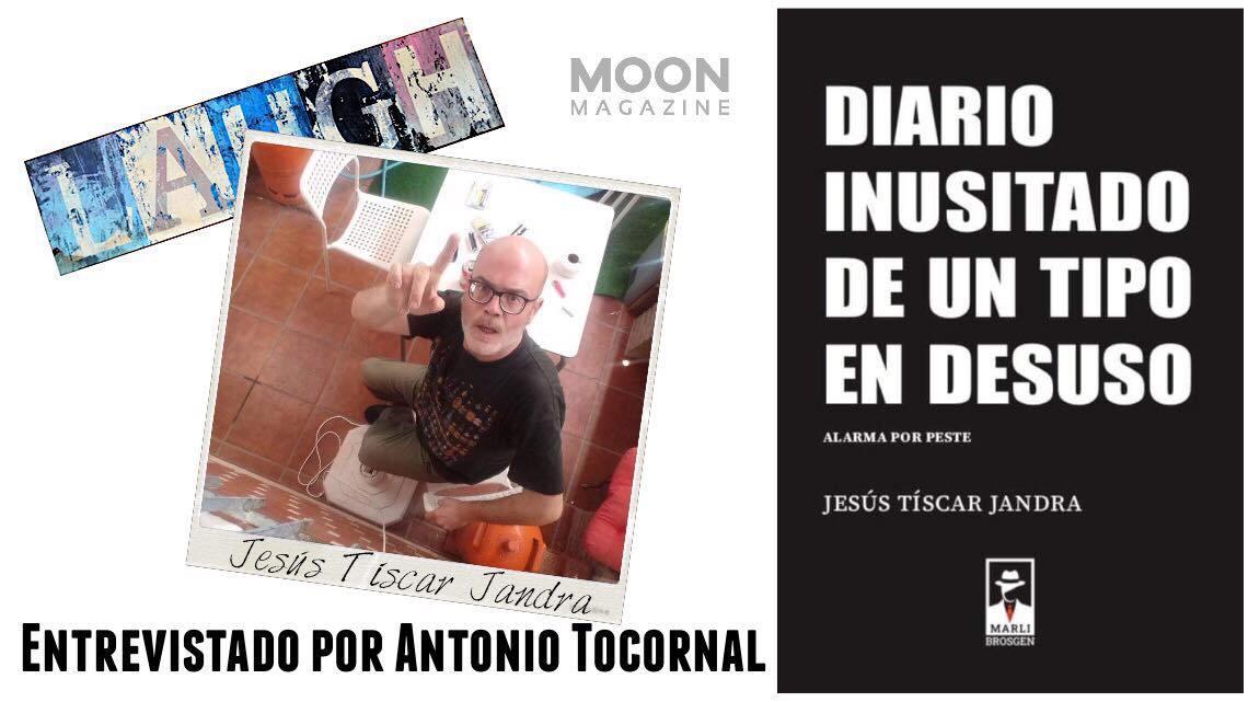 Diario inusitado de un tipo en desuso. Jesús Tíscar Jandra «en estado de alarma»