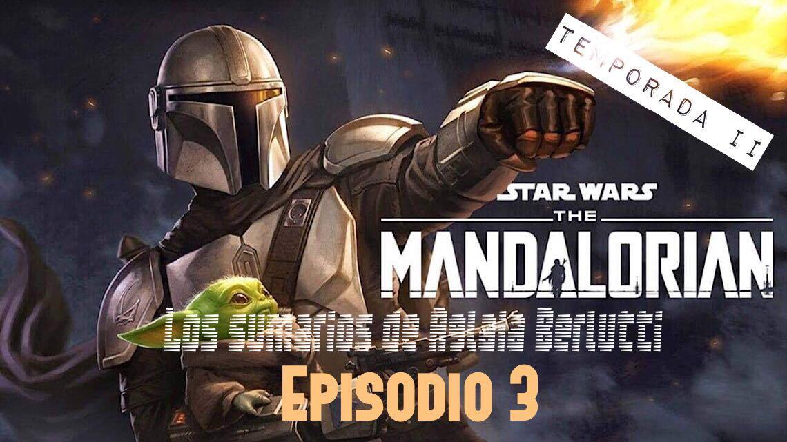 The Mandalorian: 2x03. Capítulo once.