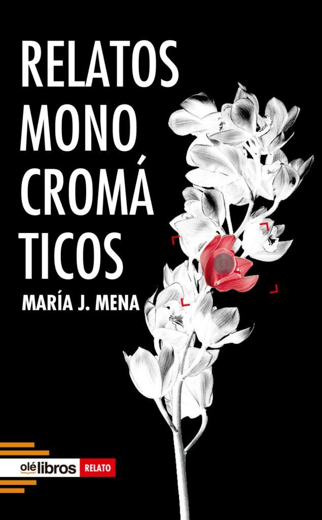 Relatos monocromáticos, de María Jesús Mena: talento y conocimiento del oficio 3