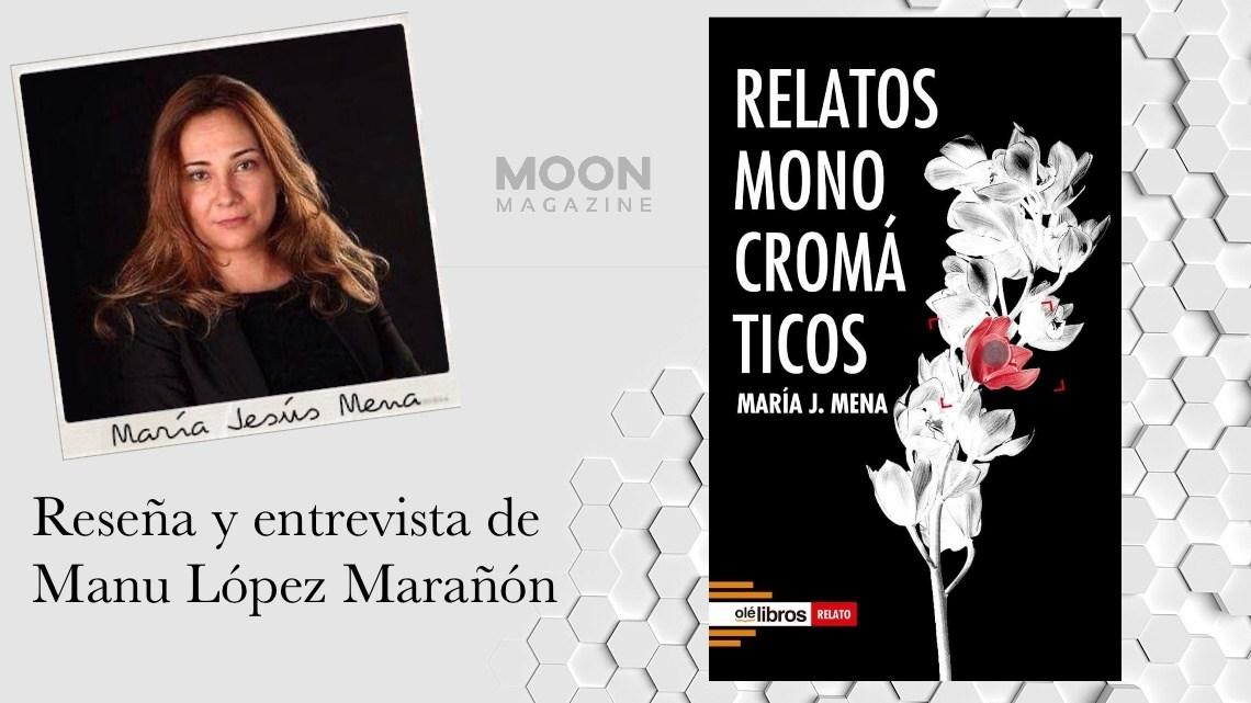 Relatos monocromáticos, de María Jesús Mena: talento y conocimiento del oficio