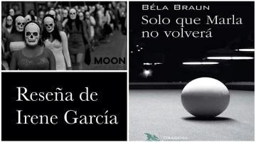 Solo que Marla no volverá, de Béla Braun: México encadenado 1