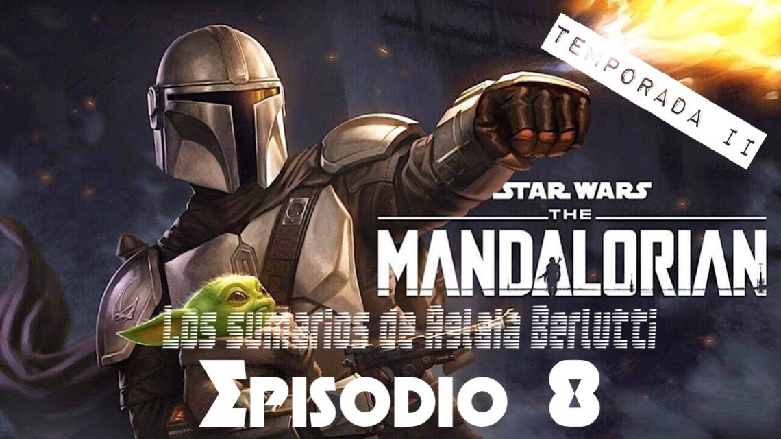 The Mandalorian: 2x08. Capítulo dieciséis