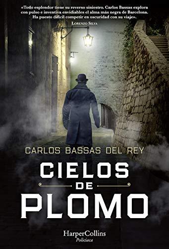 Cielos de plomo, de Carlos Bassas: un fascinante viaje por la Barcelona de mediados del XIX