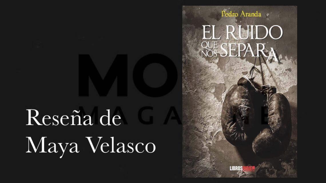 El ruido que nos separa, de Pedro Aranda: un caleidoscopio de historias 1