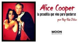 Alice Cooper: la pesadilla que vino para quedarse (Y fin) 9