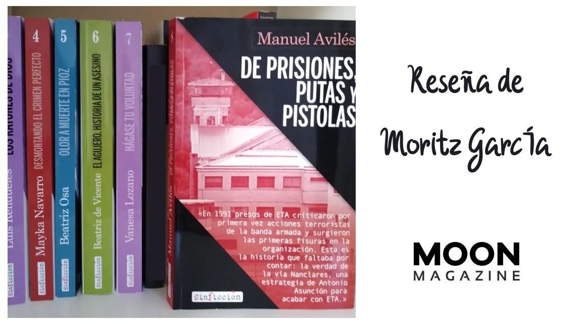 De prisiones, putas y pistolas, de Manuel Avilés, el principio del fin de ETA hecho True Crime 1
