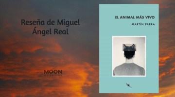 El animal más vivo, de Martín Parra. Polifonía de la soledad 1