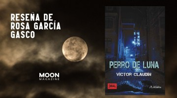 Perro de luna, de Víctor Claudín: ritmo trepidante y denuncia social 1