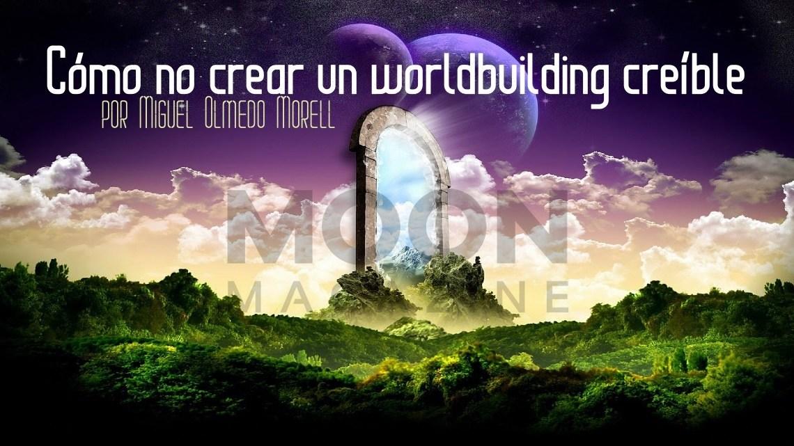 Cómo no crear un worldbuilding creíble