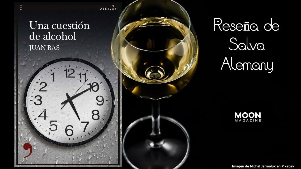 Una cuestión de alcohol, de Juan Bas 1