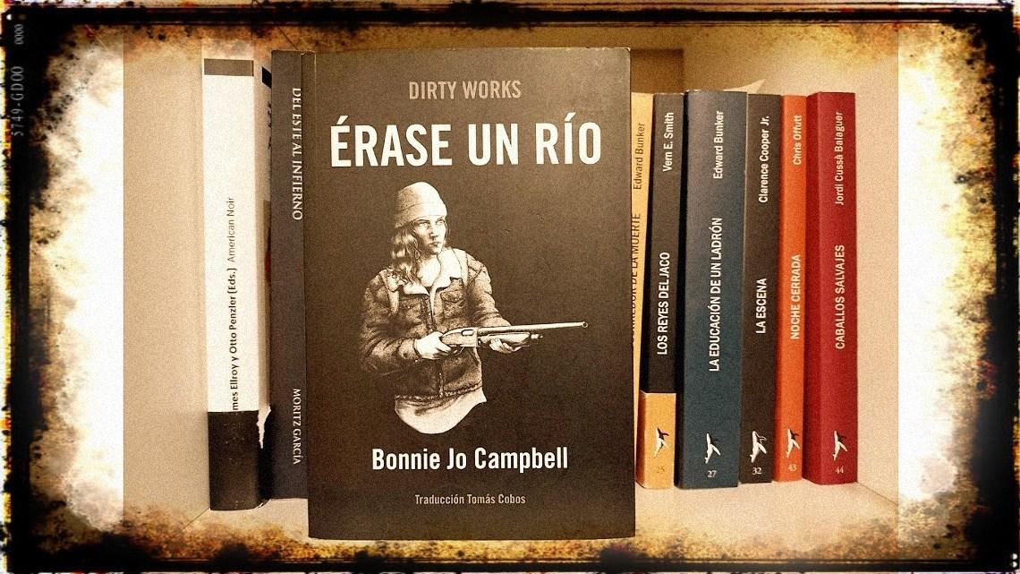 Érase un río, de Bonnie Jo Campbell, o la grandeza de un personaje 1