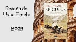 Spiculus, de Juan Tranche: novela histórica que atrapa y emociona