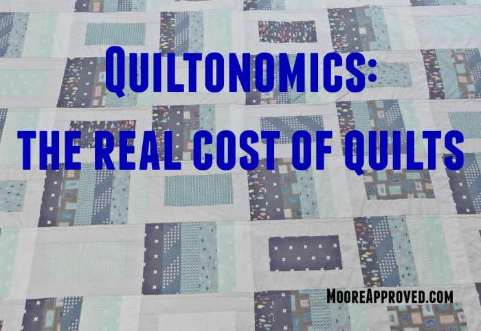 Moore Approved - Quiltonomics: The Real Cost of Quilts