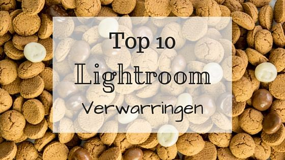 Top 10 Lightroom Verwarringen