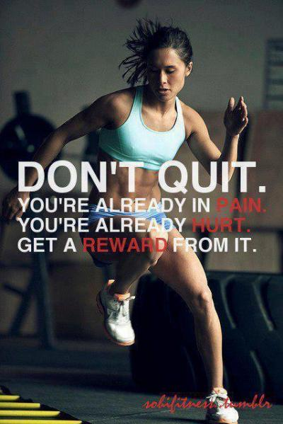 don-t-quit-you-re-already-in-pain-you-re-already-hurt-get-a-reward1