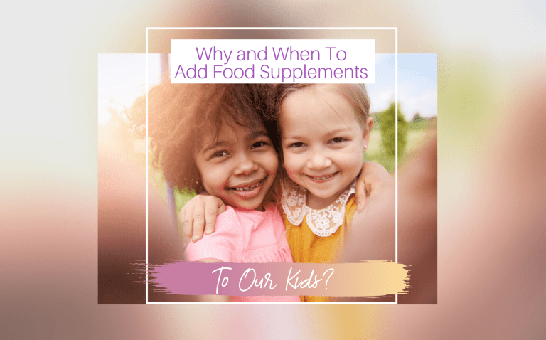 WHY AND WHEN TO ADD FOOD SUPPLEMENTS TO OUR KIDS?