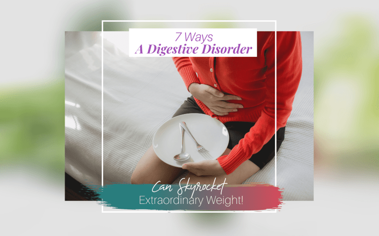 7 ways A digestive Disorder can skyrocket weight gain