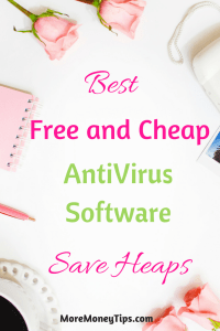 Best Free Antivirus Software & 4 Easy Steps to Save Money on Software