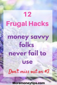 12 Frugal hacks money savvy folks never fail to use.