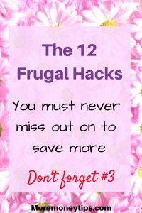 12 Frugal hacks you must never miss out on.