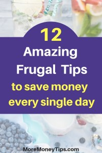 12 amazing frugal tips to save money every single day