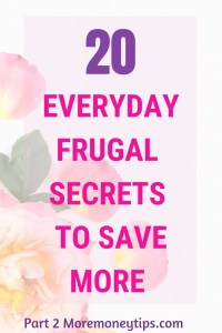 20 Everyday Frugal Secrets to Save More