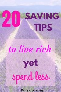20 saving tips to live rich yet spend less.