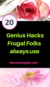 20 genius hacks frugal folks always use.