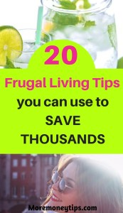 20 frugal living tips you can use to save thousands