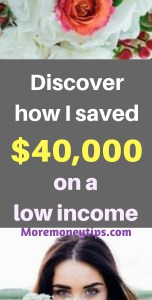 Discover how I saved $40,00 on a low income