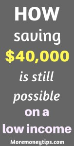 How saving $40K on a low income is still possible