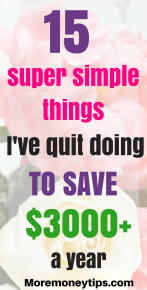 15 things I quit doing to save $3000 a year