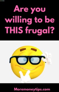 Are you willing to be THIS frugal_