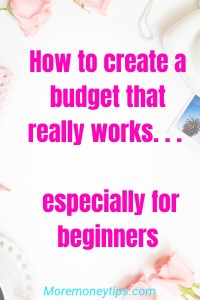 How to create a budget that really works...especially for beginners