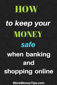 How to keep your money safe when banking
