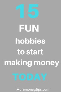 15 Fun Hobbies to start making money today