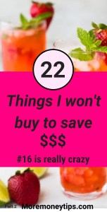 22 Things I won't buy to save $$$