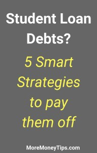 Student Loan debts? 5 strategies to pay them off