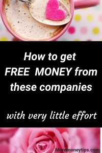 How to get FREE MONEY from these companies