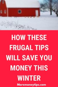 HOW THESE FRUGAL TIPS WILL SAVE YOU MONEY THIS WINTER