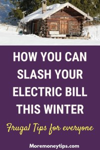 HOW YOU CAN SLASH YOUR ELECTRIC BILL THIS WINTER-FRUGAL TIPS FOR EVERYONE